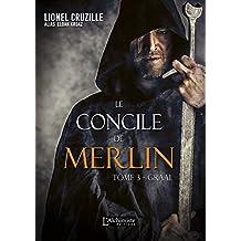 Le Concile de Merlin - Tome 3 : Graal