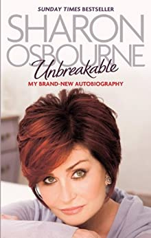 Unbreakable: My New Autobiography by [Osbourne, Sharon]