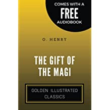 The Gift of the Magi: By O. Henry - Illustrated
