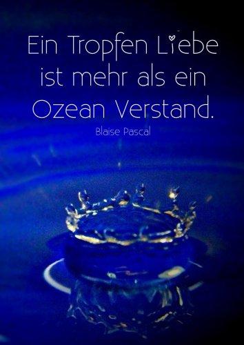 """Notizbuch DIN A4 - kariert """"Ein Tropfen Liebe ist mehr als ein Ozean Verstand."""": (Blaise Pascal)"""