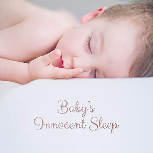Baby's Innocent Sleep: Soft New Age Music Selection for Perfect Baby's Relax, Calming Down, Breast-feeding, Afternoon Nap Time -