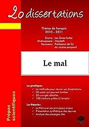 20 dissertations avec analyses et commentaires sur le thème : Le mal - Giono, Les Ames fortes ; Shakespeare, Macbeth ; Rousseau, Profession de foi du vicaire savoyard: édition 2010-2011