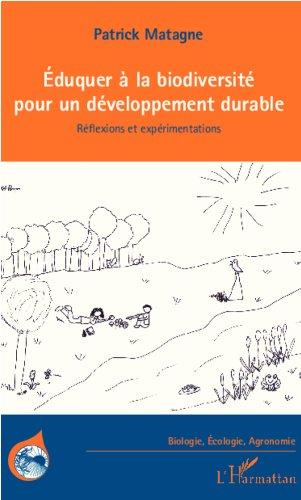Eduquer à la biodiversité pour un développement durable: Réflexions et expérimentations