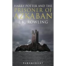 Harry Potter and the Prisoner of Azkaban (Book 3): Adult Edition: Written by J. K. Rowling, 2004 Edition, (UK open market ed) Publisher: Bloomsbury Publishing PLC [Paperback]