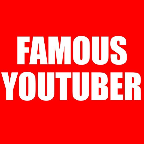 Famous Youtuber