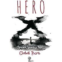 Hero X: Short Stories by Global Teens