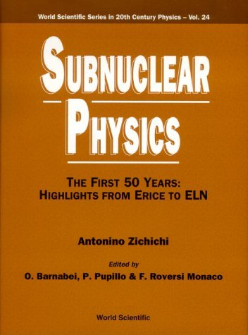 Subnuclear Physics: The First 50 Years: Highlights From Erince to ELN by Antonino Zichichi (2000-08-07)