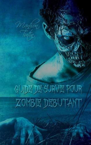 Guide de survie pour zombie débutant par Manhon Tutin