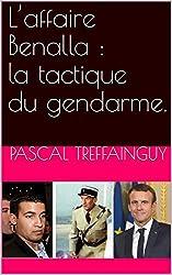 L'affaire Benalla : la tactique du gendarme.