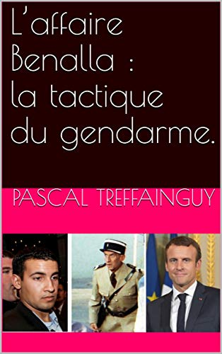 L Affaire Benalla La Tactique Du Gendarme
