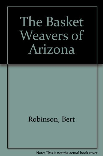 The Basket Weavers of Arizona