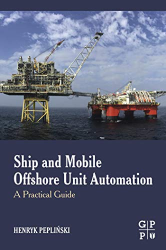 Ship and Mobile Offshore Unit Automation: A Practical Guide (English Edition) -