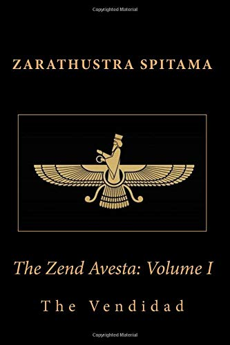 The Zend Avesta: Volume I: The Vendidad
