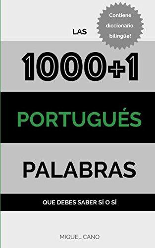 Portugues: Las 1000+1 Palabras que debes saber sí o sí por Miguel Cano