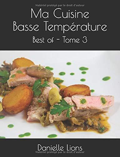 Ma Cuisine Basse Température: Best of - Tome 3