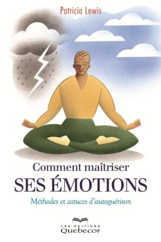 Comment Maîtriser Ses Emotions : Methodes et Astuces d'Autogueri-