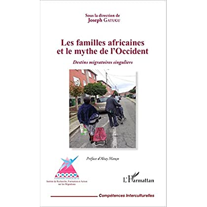 Les familles africaines et le mythe de l'Occident: Destins migratoires singuliers (Compétences interculturelles)