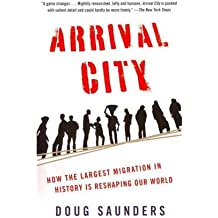 [(Arrival City: How the Largest Migration in History Is Reshaping Our World)] [Author: Doug Saunders] published on (April, 2012)