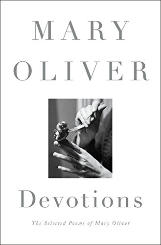 Devotions: The Selected Poems of Mary Oliver (English Edition)