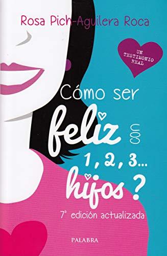 Cómo ser feliz con 1, 2, 3... hijos? (Educación y familia) por Rosa Pich-Aguilera Roca