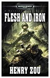 Flesh and Iron (Warhammer 40,000 Novels) by Zou, Henry (2010) Mass Market Paperback