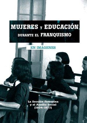Mujeres y educación durante el franquismo por Azucena Merino Acebes