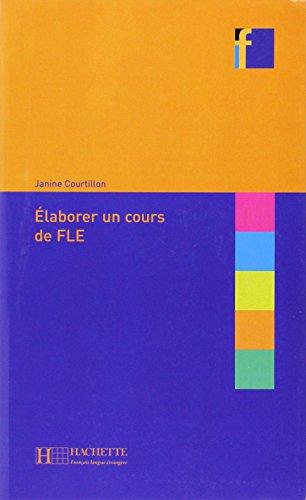 Elaborer un cours de FLE par Janine Courtillon