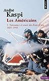Les Américains. 1. Naissance et essor des États-Unis (1607-1945) (1)