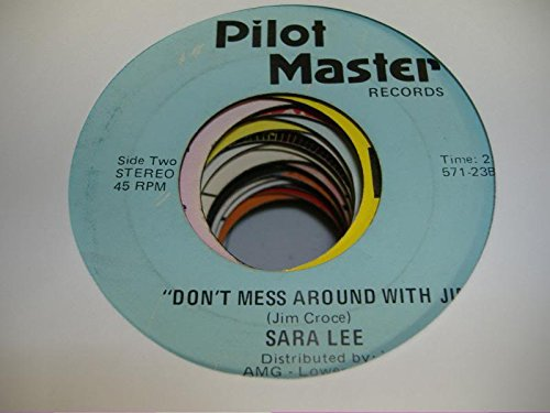 sara-lee-45-rpm-dont-mess-around-with-jim-dont-make-me-like-my-daddy-anymore