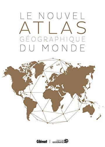 Le Nouvel atlas géographique du monde (2e édition) par Collectif