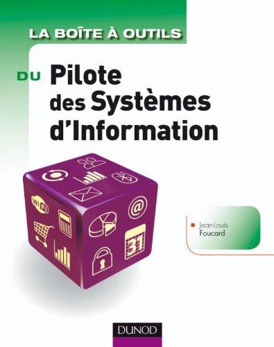 La Boîte à outils du Pilote des Systèmes d'Information par Jean-Louis Foucard