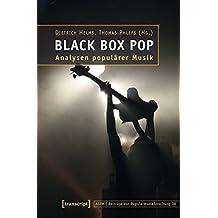 Black Box Pop: Analysen populärer Musik (Beiträge zur Popularmusikforschung)