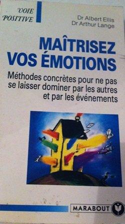 Maîtrisez vos émotions par A Ellis