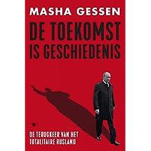 De toekomst is geschiedenis (Dutch Edition)