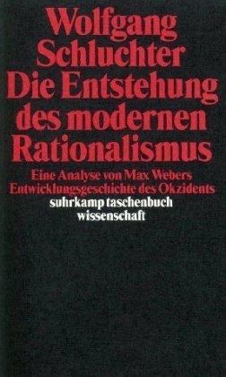 Die Entstehung des modernen Rationalismus: Eine Analyse von Max Webers Entwicklungsgeschichte des Okzidents
