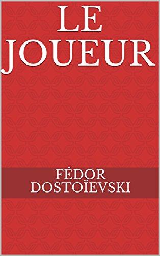 LE JOUEUR par Fédor Dostoïevski