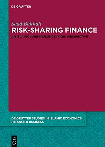 Risk-Sharing Finance: An Islamic Jurisprudence (Fiqh) Perspective (De Gruyter Studies in Islamic Economics, Finance and Business)