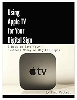 Using Apple TV for Your Digital Sign (English Edition) eBook: Thad ...