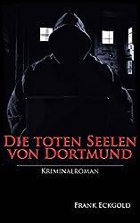 Die toten Seelen von Dortmund: Der zweite Krimi um das Dortmunder Quartett