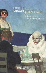 Rien à faire : Solo pour un clown