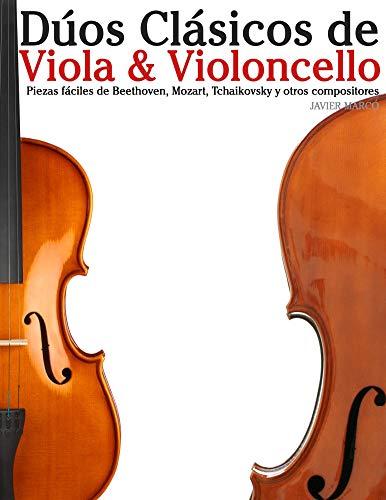 Dúos Clásicos de Viola & Violoncello: Piezas fáciles de Beethoven, Mozart, Tchaikovsky y otros compositores por Javier Marcó