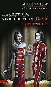 La chica que vivió dos veces par David Lagercrantz