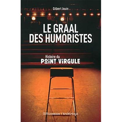 Le graal des humoristes - Histoire du Point Virgule