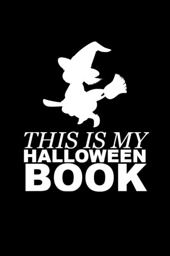 This Is My Halloween Book: Flying Witch Writing Journal Lined, Diary, Notebook for Men & Women