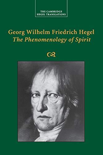 Georg Wilhelm Friedrich Hegel: The Phenomenology of Spirit (Cambridge Hegel Translations)