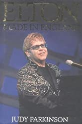 Elton: Made in England by Judy Parkinson (2003-03-17)