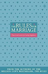 The Rules for Marriage - Time-tested Secrets for Making Your Marriage Work by Ellen Fein and Sherrie Schneider (2001-08-01)