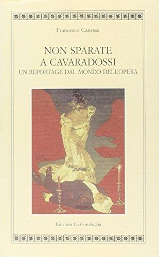Non sparate a Cavaradossi. Un reportage dal mondo dell'opera (Atyidae)