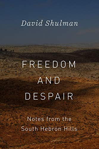 Freedom and Despair: Notes from the South Hebron Hills (English Edition) (Hill Press Friedens)