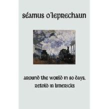 Around the World in Eighty Days, Retold in Limericks